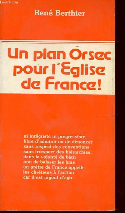 UN PLAN ORSEC POUR L EGLISE DE FRANCE !