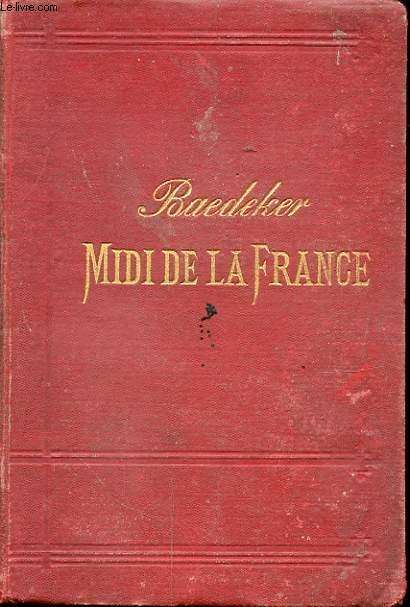 LE MIDI DE LA FRANCE DEPUIS LA LOIRE ET Y COMPRIS LA CORSE