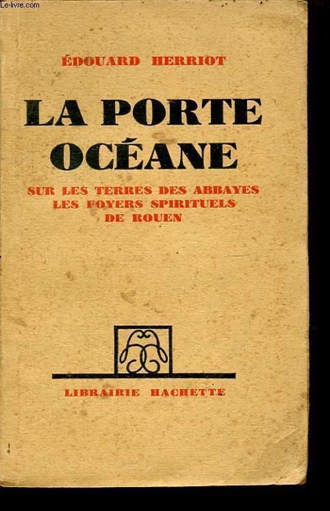 LA PORTE OCEANE SUR LES TERRES DES ABBAYES LES FOYERS SPIRITUELS DE ROUEN