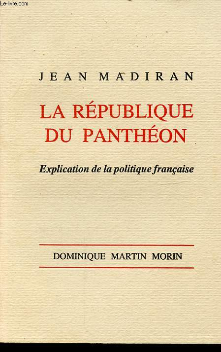 LA REPUBLIQUE DU PANTHEON EXPLICATION DE LA POLITIQUE FRANCAISE