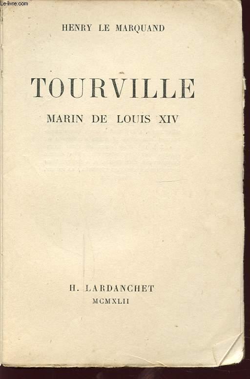 TOURVILLE MARIN DE LOUIS XIV