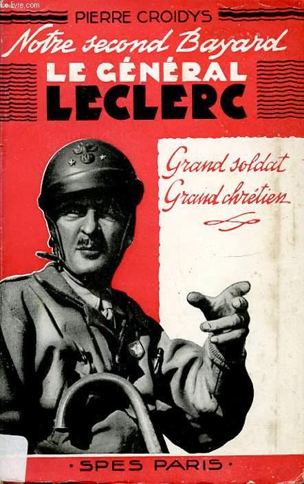 LE GENERAL LECLERC GRAND SOLDAT GRAND CHRETIEN