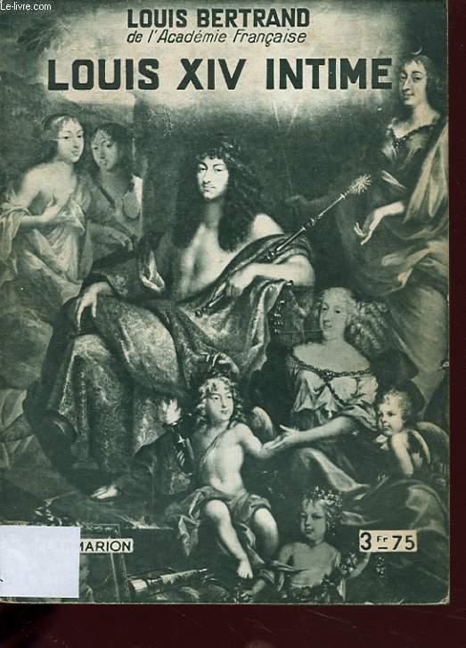 LOUIS XIV INTIME