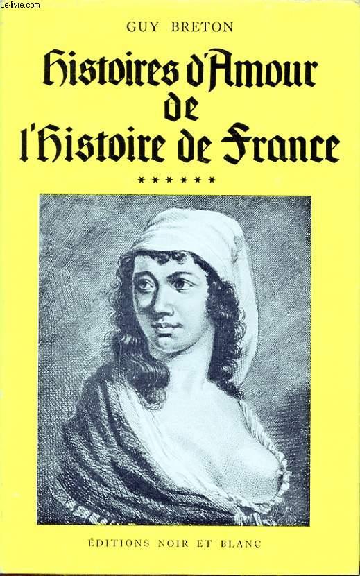 HISTOIRES D AMOUR DE L HISTOIRE DE FRANCE TOME 6