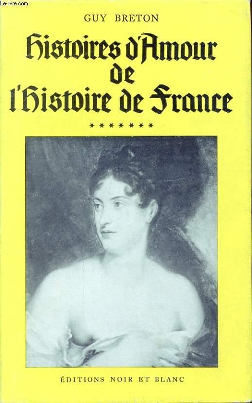 HISTOIRES D AMOUR DE L HISTOIRE DE FRANCE TOME 7