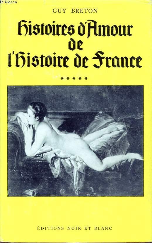 HISTOIRES D AMOUR DE L HISTOIRE DE FRANCE TOME 5