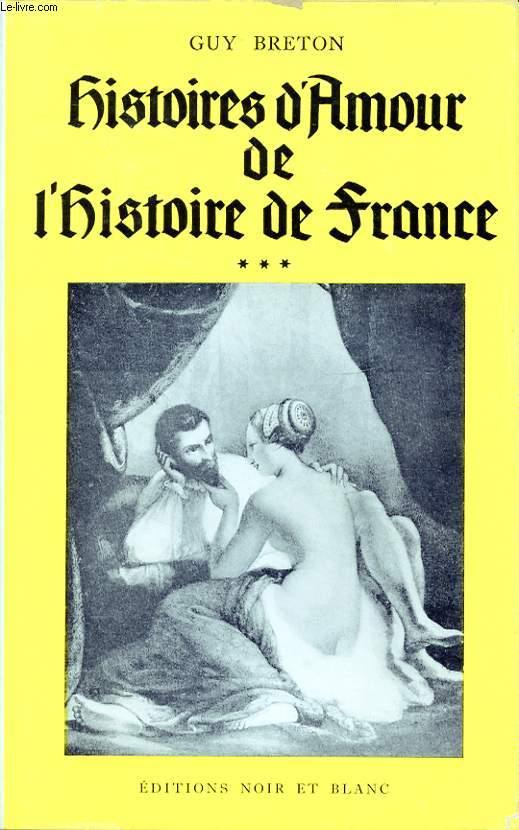 HISTOIRES D AMOUR DE L HISTOIRE DE FRANCE TOME 3