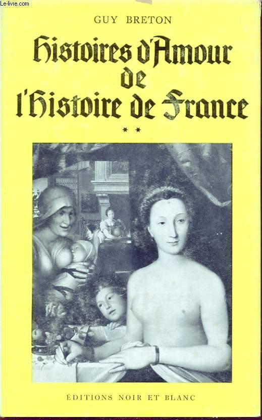 HISTOIRES D AMOUR DE L HISTOIRE DE FRANCE TOME 2
