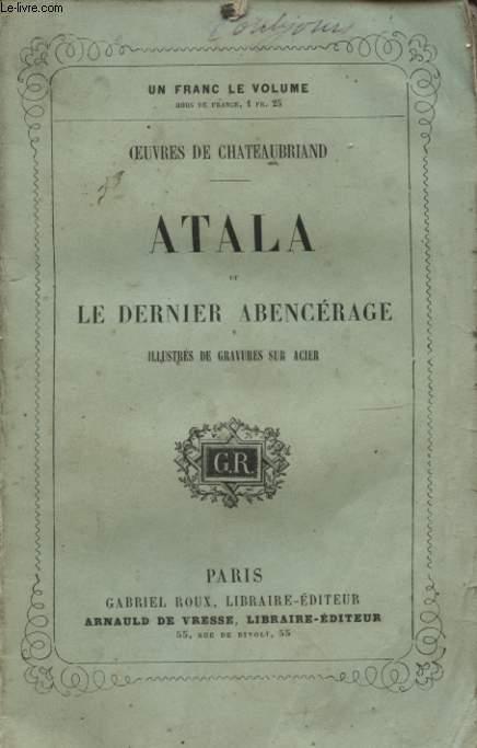 OEUVRES DE CHATEAUBRIAND : ATALA ET LE DERNIER ABENCERAGE