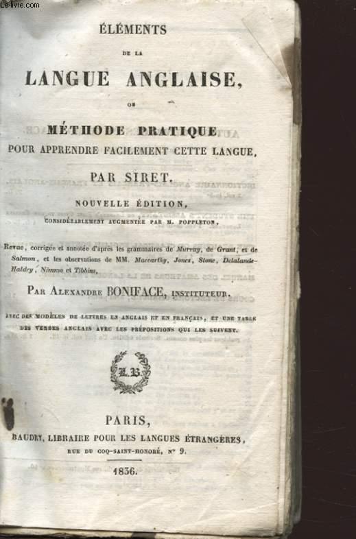 ELEMENTS DE LA LANGUE ANGLAISE OU METHODE PRATIQUE POUR APPRENDRE FACILEMENT CETTE LANGUE