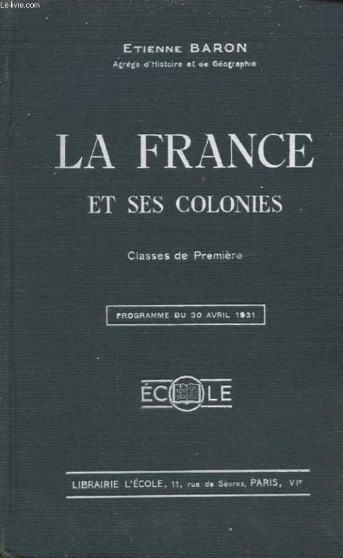 LA FRANCE ET SES COLONIES CLASSES DE PREMIERE