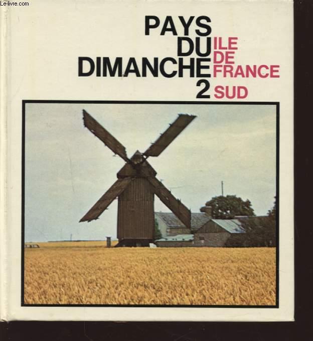 PAYS DU DIMANCHE 2 IL DE FRANCE - SUD