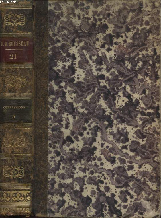 OEUVRES COMPLETES DE J.J. ROUSSEAU TOME VINGT UNIEME LES CONFESSIONS LIVRE 7, 8 ET 9