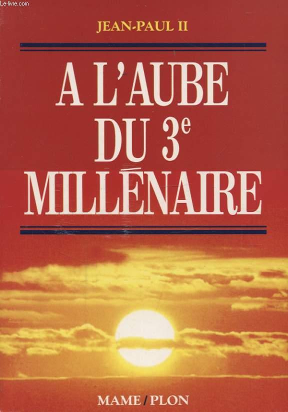 A L AUBE DU 3e MILLENAIRE
