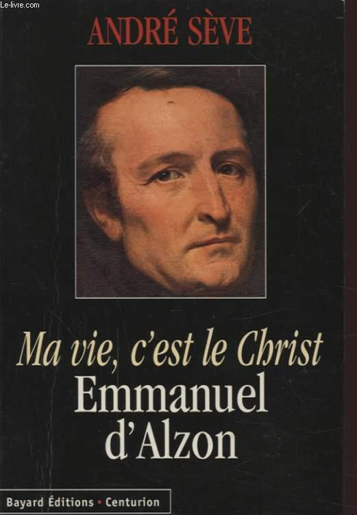MA VIE C EST LE CHRIST EMMANUEL D ALZON