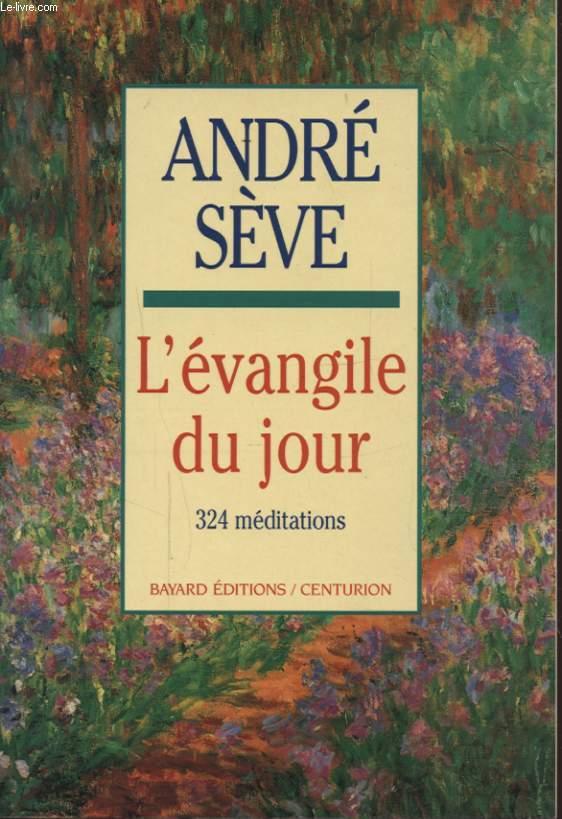 L EVANGILE DU JOUR 324 MEDITATIONS