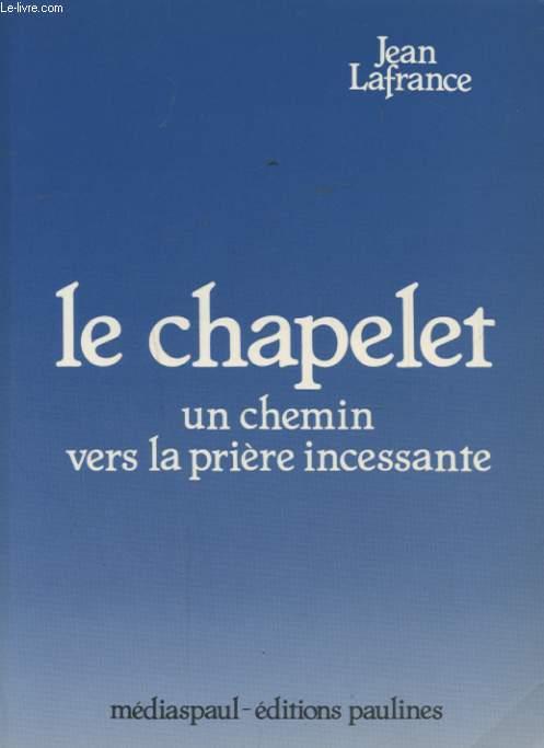 LE CHAPELET UN CHEMIN VERS LA PRIERE INCESSANTE