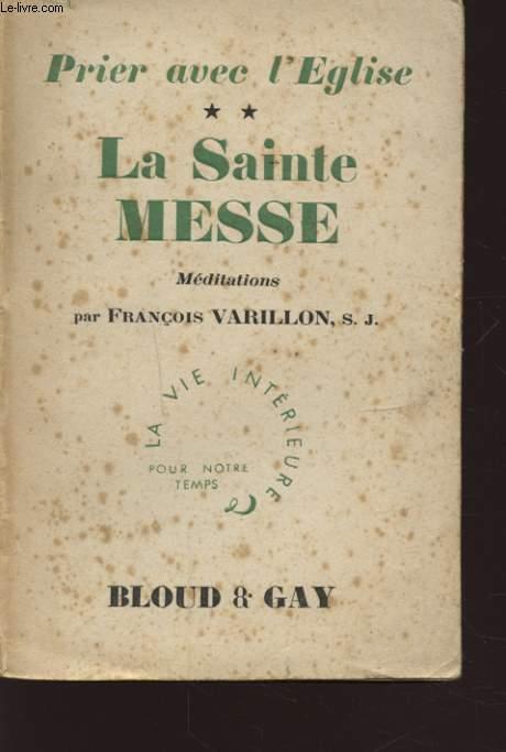 PRIER AVEC L EGLISE TOME 2 LA SAINTE MESSE