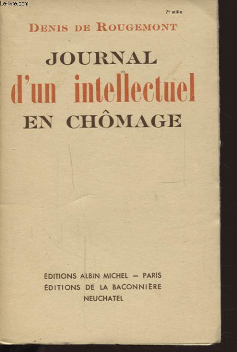 JOURNAL D UN INTELLECTUEL EN CHOMAGE