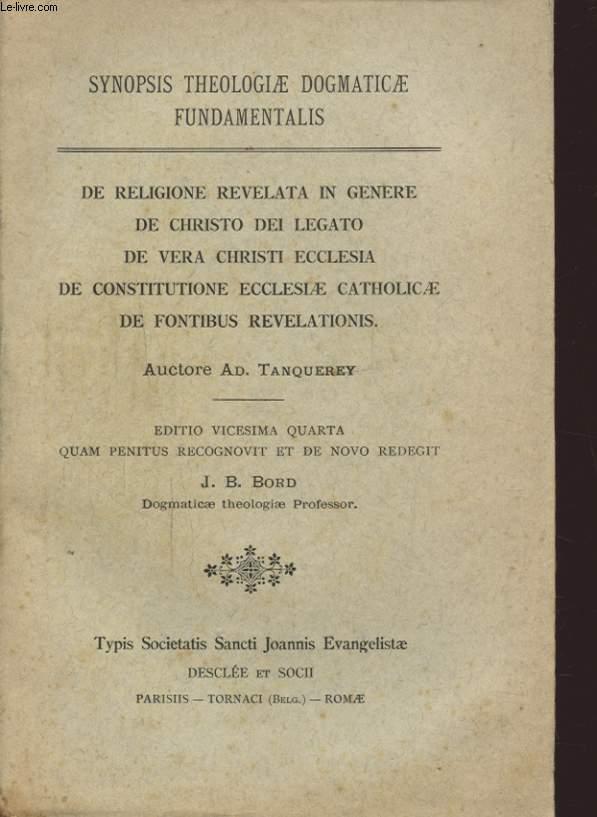 DE RELIGIONE REVELATA IN GENERE DE CHRISTO DEI LEGATO DE VERA CHRISTI ECCLESIA DE CONSTITUTIONE ECCLESIAE CATHOLCAE DE FONTIBUS REVELATIONIS