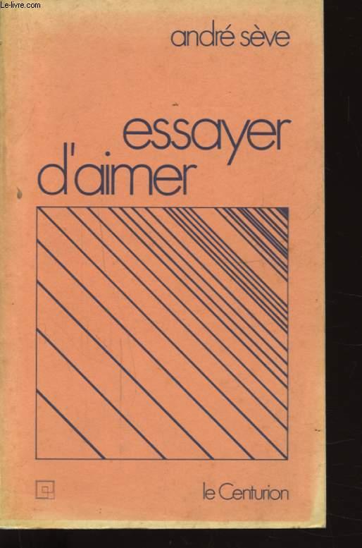 ESSAYER D AIMER