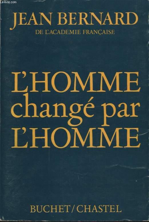 L HOMME CHANGE PAR L HOMME