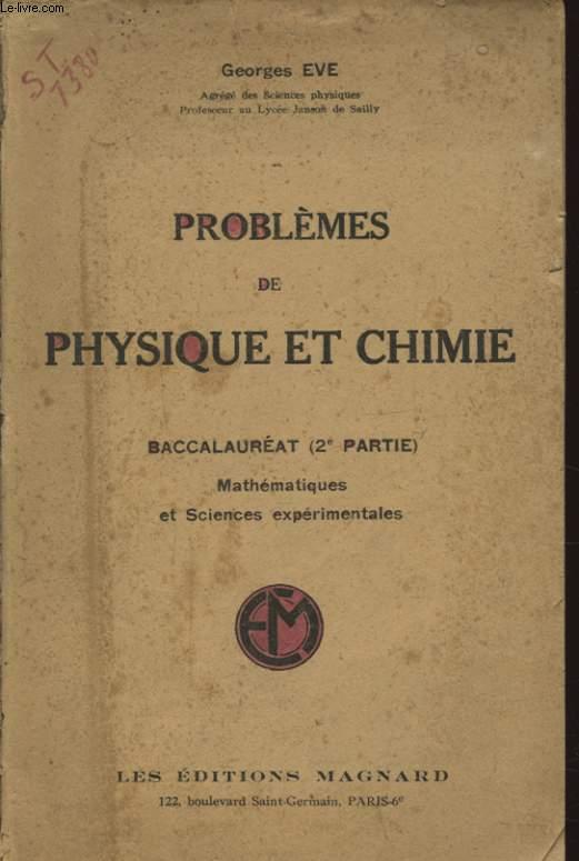 PROBLEMES DE PHYSIQUE ET CHIMIE BACCALAUREAT 2e PARTIE MATHEMATIQUE ET SCIENCES EXPERIMENTALES