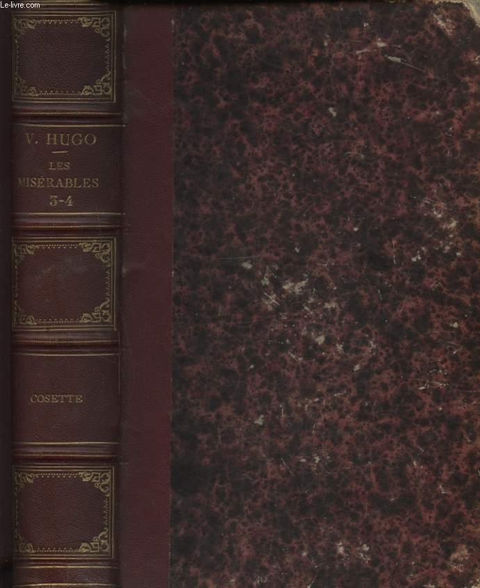 LES MISERABLES TOME3 et 4 EN UN SEUL VOLUME : COSETTE