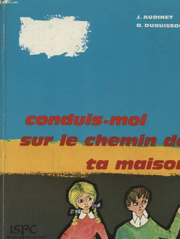 CONDUIS MOI SUR LE CHEMIN DE TA MAISON
