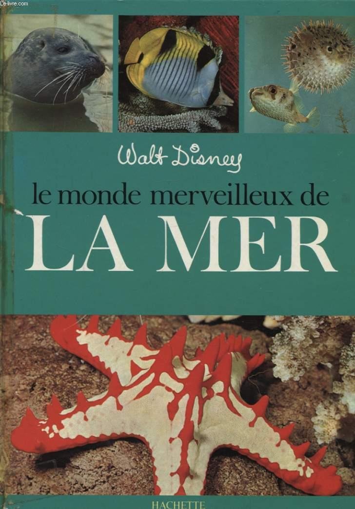 LE MONDE MERVEILLEUX DE LA MER