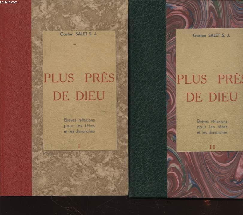 PLUS PRES DE DIEU EN 2 TOMES - BREVES REFLEXIONS POUR LES FETES ET LES DIMANCHES TOME 1