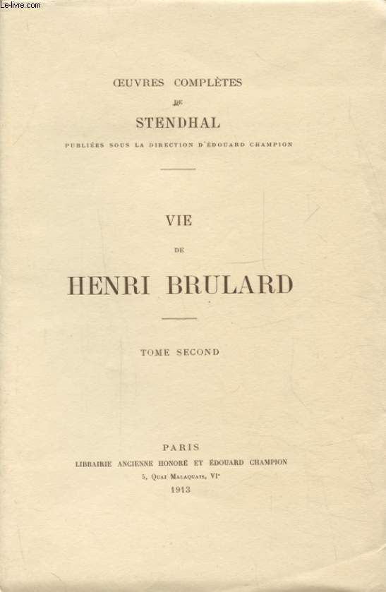 OEUVRES COMPLETES DE STENDHAL : VIE DE HENRI BRULARD TOME SECOND