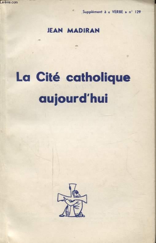 LA CITE CATHOLIQUE AUJOURD HUI