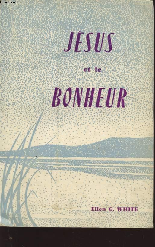 JESUS ET LE BONHEUR A L ECOUTE DU MAITRE