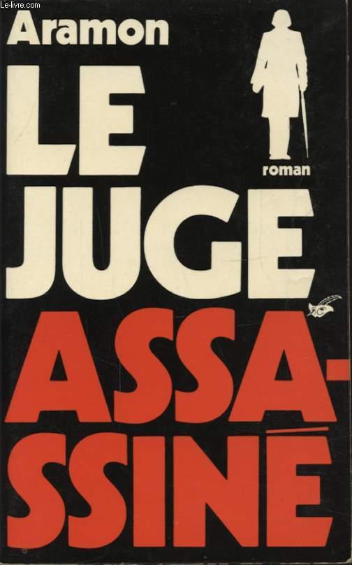 LE JUGE ASSASSINE