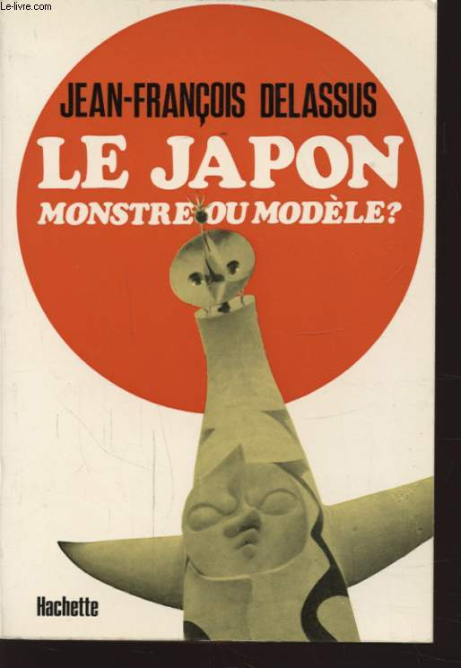 LE JAPON MONSTRE OU MODELE ?