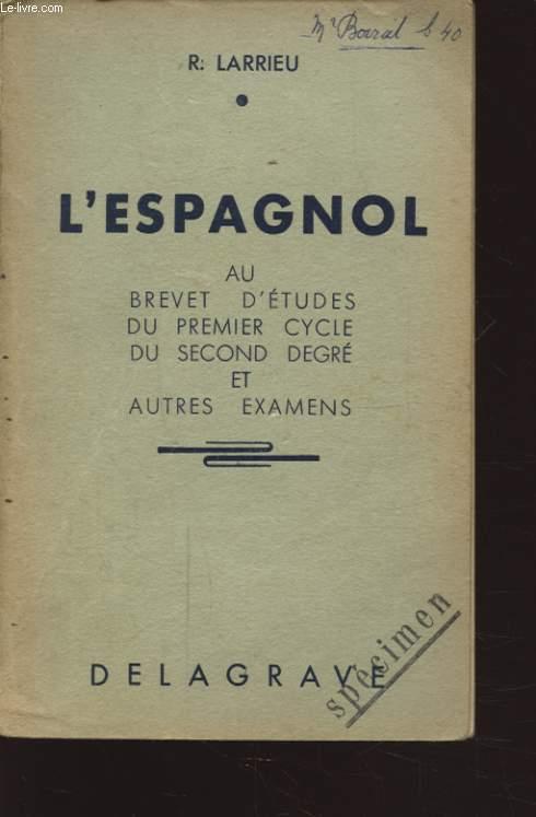 L ESPAGNOL AU BEVET D ETUDES DU PREMIER CYCLE DU SECOND DEGRE ET AUTRES EXAMENS