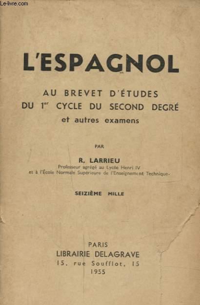 L ESPAGNOL AU BREVET D ETUDES DU 1er CYCLE DU SECOND DEGRE ET AUTRE EXAMENS