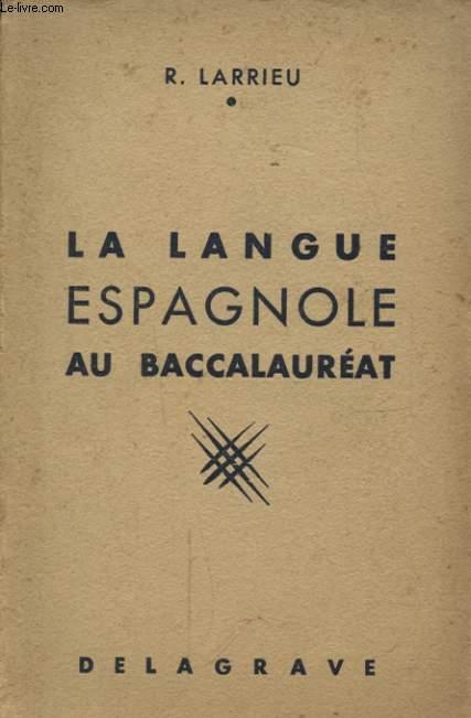 LA LANGUE ESPAGNOLE AU BACCALAUREAT