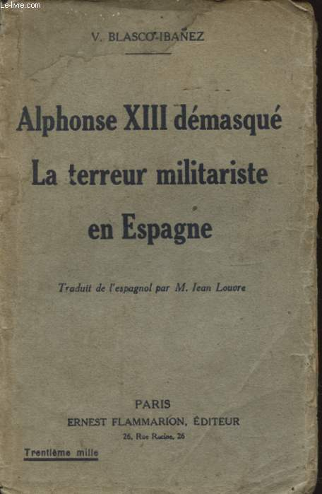 ALPHONSE XIII DEMASQUE LA TERREUR MILITARISTE EN ESPAGNE
