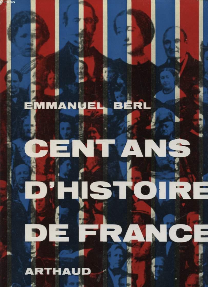 CENT ANS D HISTOIRE DE FRANCE