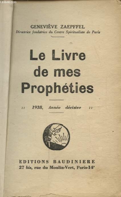 LE LIVRE DE MES PROPHETIES 1938 ANNEE DECISIVE Avec un envoi dédicacé de l auteur.