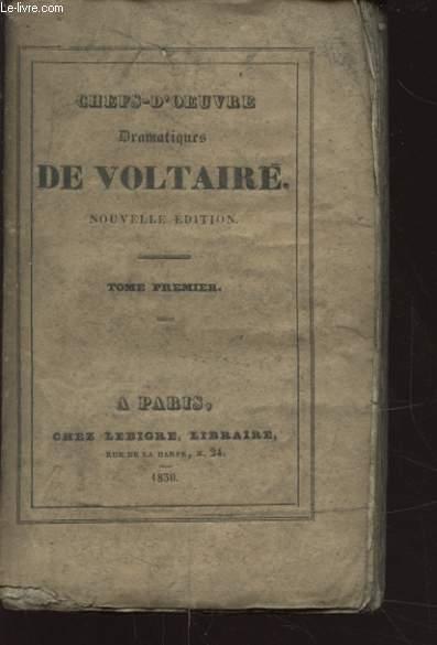 CHEFS D OEUVRE DRAMATIQUES DE VOLTAIRE TOME PREMIER