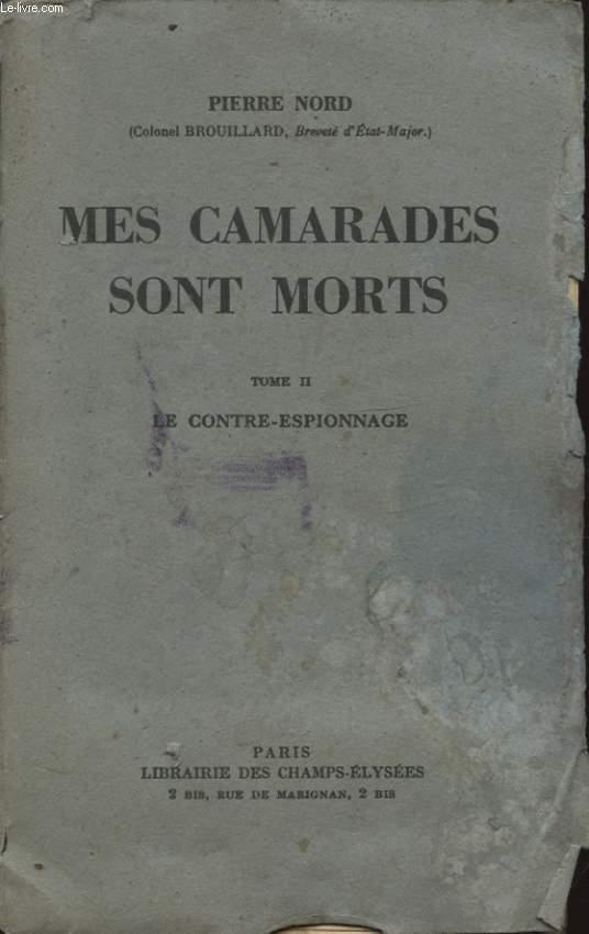 MES CAMARADES SONT MORTS TOME II LE CONTRE ESPIONNAGE