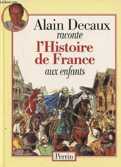 ALAIN DECAUX L HISTOIRE DE FRANCE AUX ENFANTS