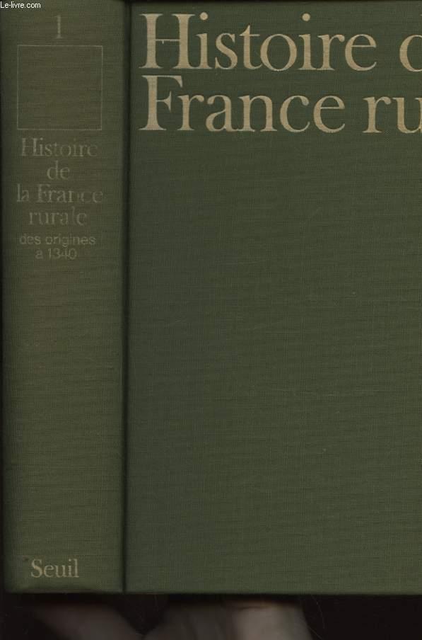 HISTOIRE DE LA FRANCE RURALE TOME 1 DES ORIGINES AU 13e SIECLE