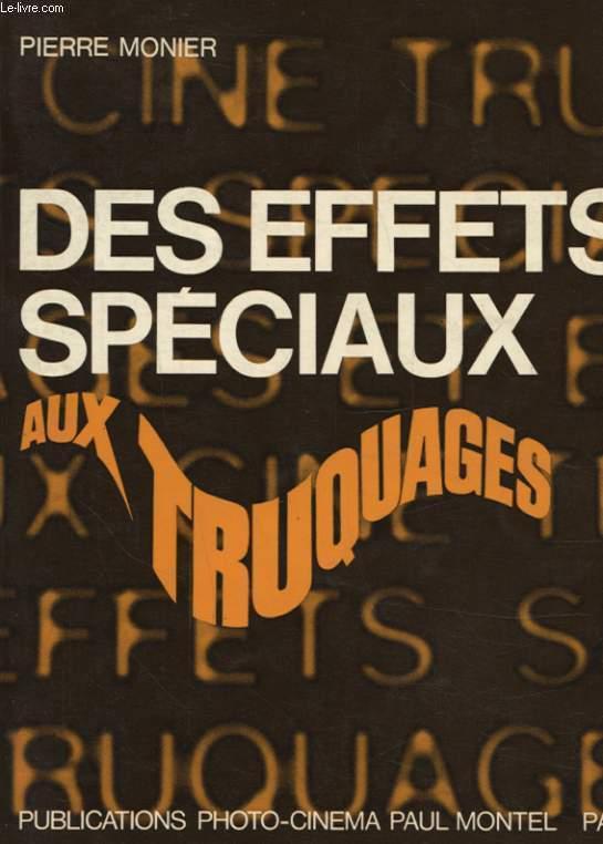 DES EFFETS SPECIAUX AUX TRUQUAGES
