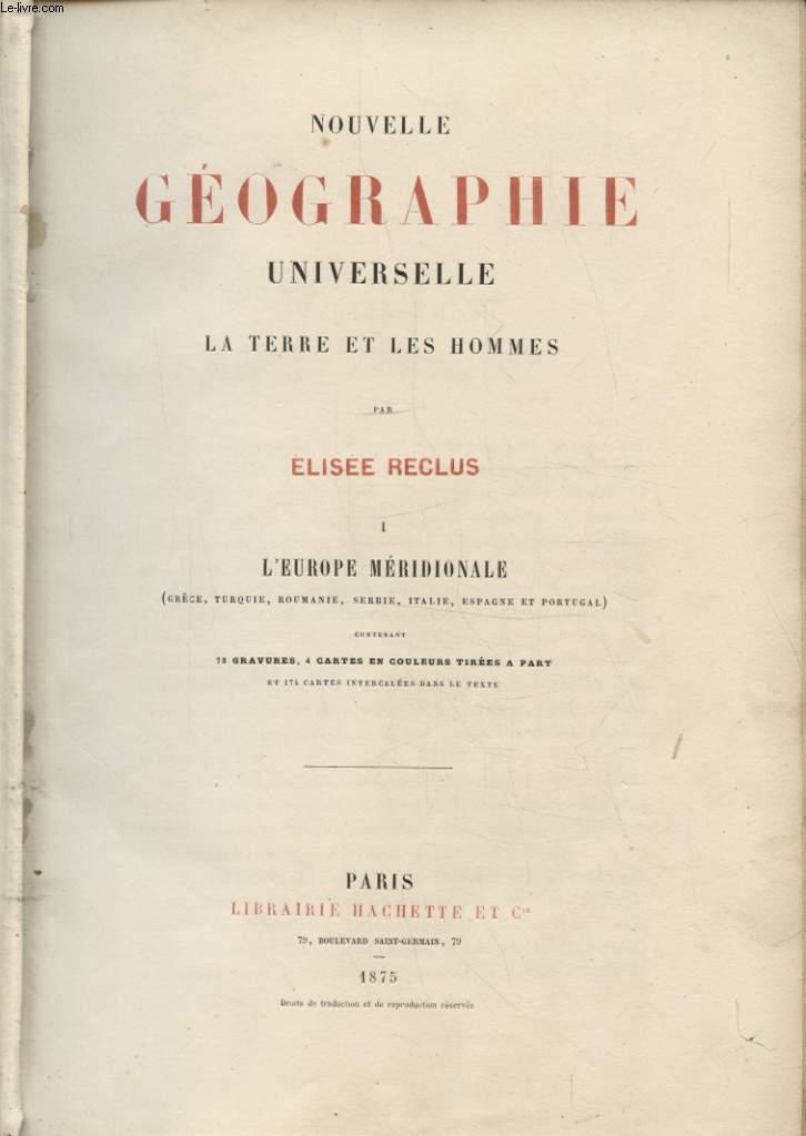 NOUVELLE GEOGRAPHIE UNIVERSELLE LA TERRE ET LES HOMMES TOME 1 L EUROPE MERIDIONALE