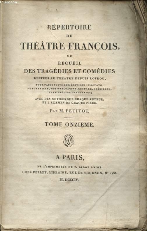 REPERTOIRE DU THEATRE FRANCOIS OU RECUEIL DES TRAGEDIES ET COMEDIES TOME ONZIEME