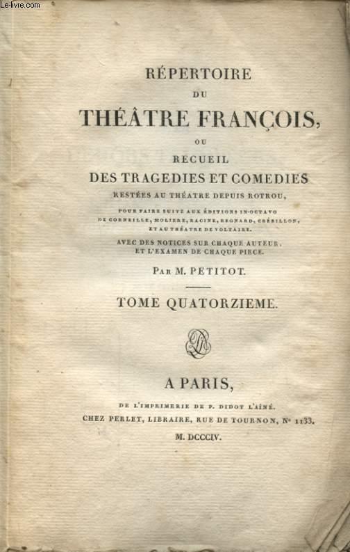 REPERTOIRE DU THEATRE FRANCOIS OU RECUEIL DES TRAGEDIES ET COMEDIES TOME QUATORZIEME